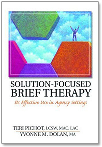 Solution-Focused Brief Therapy: Its Effective Use in Agency Settings by Teri Pichot