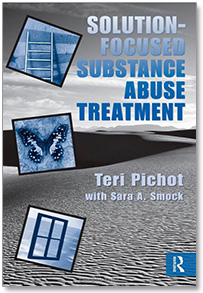Solution-Focused Substance Abuse Treatment by Teri Pichot